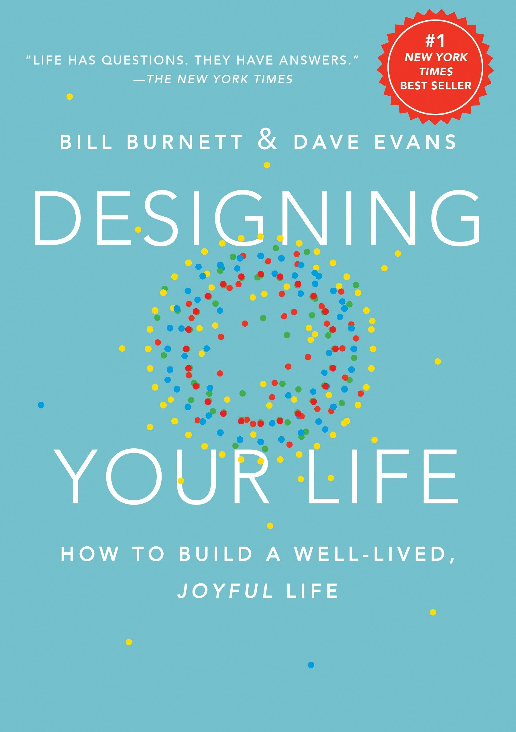 Designing Your Life: How to Build a Well-Lived, Joyful Life (Bill Burnett & Dave Evans)