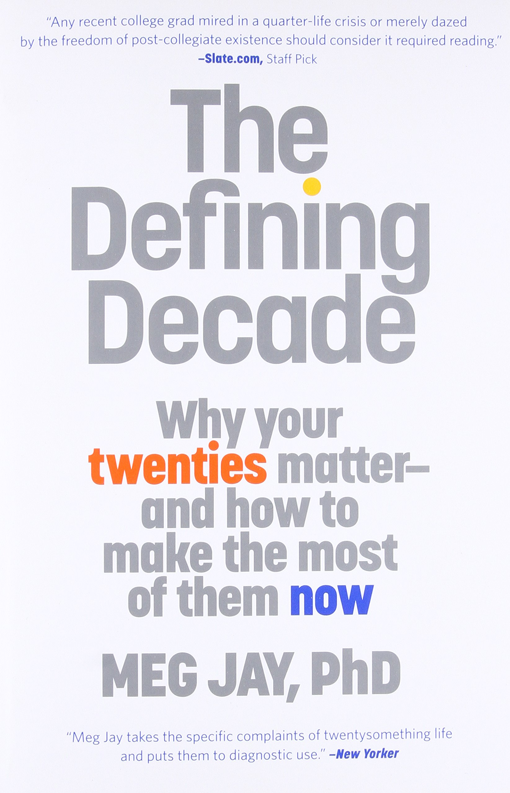 The Defining Decade: Why Your Twenties Matter – And How to Make the Most of Them Now